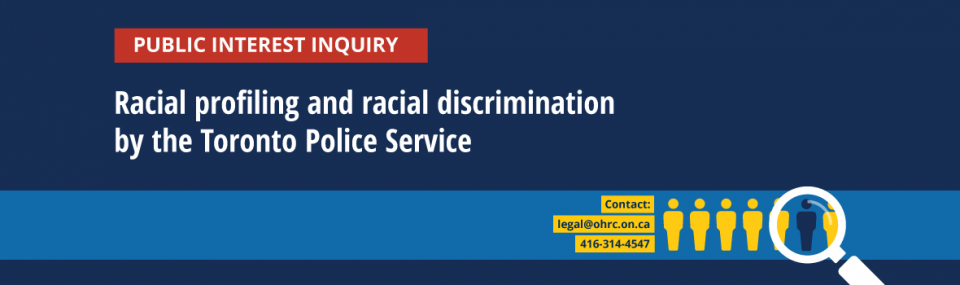 Public inquiry into racial profiling and racial discrimination of Black persons by the Toronto Police Service