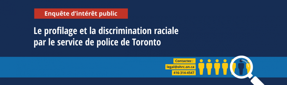 Enquête d'intérêt public sur le profilage et la discrimination raciale par le service de police de Toronto