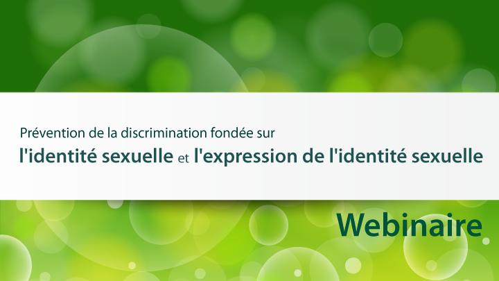 Prévention de la discrimination fondée sur l'identité sexuelle et l'expression de l'identité sexuelle