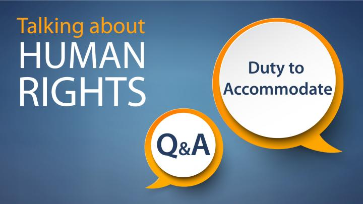 Human Rights and the Duty to Accommodate - Q&A