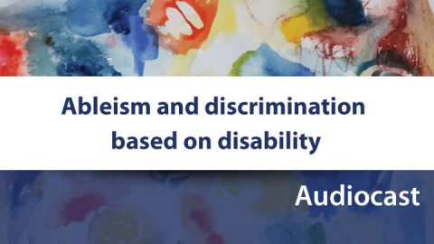 Ableism and discrimination based on disability audiocast
