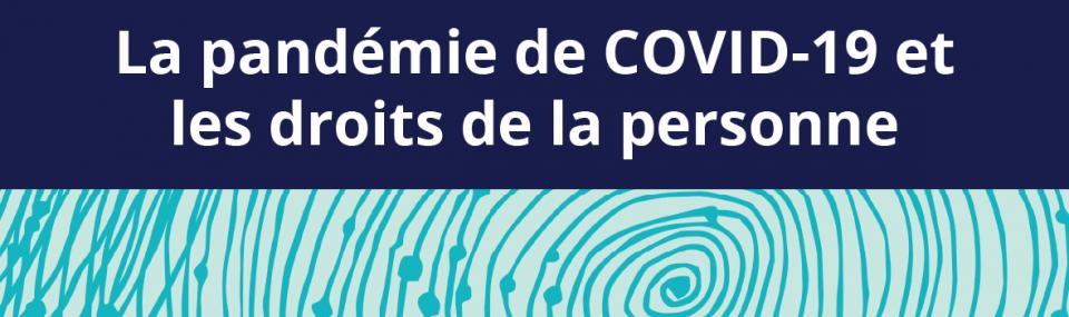 La COVID-19 et les droits de la personne