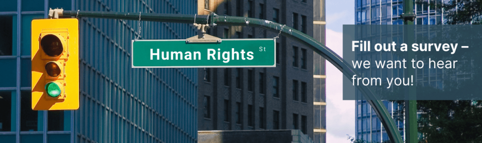Human Rights Street. Fill out a survey - we want to hear from you!