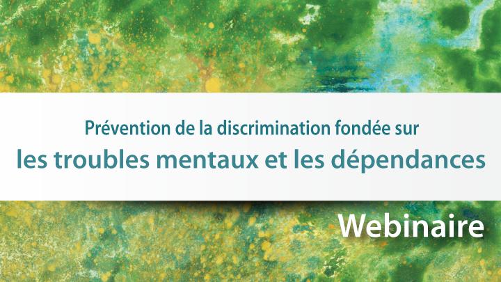 La prévention de la discrimination fondée sur les troubles mentaux et les dépendances