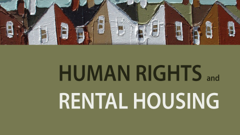 Cover photo. Links to Human Rights and Rental Housing